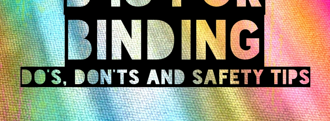 """Header image, multicoloured background, with link to KaisLifeinWords.Wordpress.com in the bottom right corner. Title reads """"B is for Binding. Do's, Dont's and Safety Tips."""""""